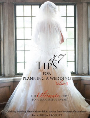 47 Tips For Planning A Wedding Volume 1 By Angela Proffitt