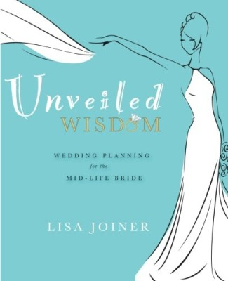 Unveiled Wisdom: Wedding Planning for the Mid-Life Bride