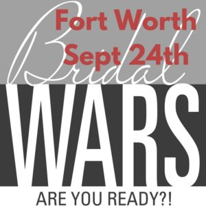 Bridal Wars Fort Worth, Texas @ Hollow Hill | Weatherford | Texas | United States